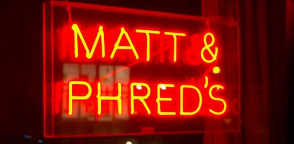 Matt & Phreds